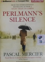 Perlmann's Silence written by Pascal Mercier performed by Mel Foster on CD (Unabridged)