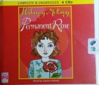 Permanent Rose written by Hilary McKay performed by Sophie Aldred on CD (Unabridged)