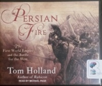 Persian Fire - The First World Empire and the Battle for the West written by Tom Holland performed by Michael Page on CD (Unabridged)