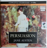 Persuasion written by Jane Austen performed by Greta Scacchi on CD (Unabridged)