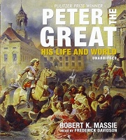 Peter the Great written by Robert K. Massie performed by Frederick Davidson on CD (Unabridged)