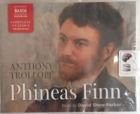 Phineas Finn written by Anthony Trollope performed by David Shaw-Parker on Audio CD (Unabridged)