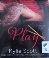Play - A Stage Dive Novel written by Kylie Scott performed by Andi Arndt on CD (Unabridged)
