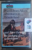 Poems from Alice's Adventures in Wonderland and Alice Through the Looking Glass written by Lewis Carol performed by David Davies on Cassette (Abridged)