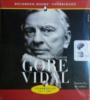 Point to Point Navigation written by Gore Vidal performed by Gore Vidal on CD (Unabridged)