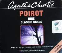 Poirot - Nine Classic Cases written by Agatha Christie performed by Hugh Fraser and Nigel Hawthorne on CD (Unabridged)