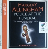 Police at the Funeral written by Margery Allingham performed by Philip Franks on CD (Abridged)