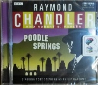 Poodle Springs written by Raymond Chandler and Robert B. Parker performed by Toby Stephens and BBC Full Cast Drama Team on CD (Abridged)