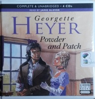 Powder and Patch written by Georgette Heyer performed by Jamie Glover on CD (Unabridged)