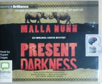 Present Darkness written by Malla Nunn performed by Rupert Degas on CD (Unabridged)