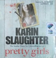 Pretty Girls written by Karen Slaughter performed by Jennifer Woodward and Robert G. Slade on Audio CD (Unabridged)