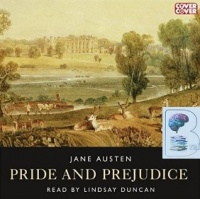 Pride and Prejudice written by Jane Austen performed by Lindsay Duncan on CD (Unabridged)