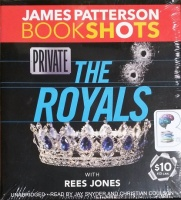 Private - The Royals written by James Patterson with Rees Jones performed by Jay Snyder and Christian Coulson on CD (Unabridged)