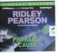 Probable Cause written by Ridley Pearson performed by Patrick Lawlor on CD (Unabridged)