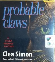 Probable Claws - A Theda Krakow Mystery written by Clea Simon performed by Tavia Gilbert on CD (Unabridged)