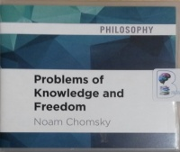 Problems of Knowledge and Freedom written by Noam Chomsky performed by Derek Shetterly on CD (Unabridged)