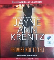 Promise Not to Tell written by Jayne Ann Krentz performed by Susan Bennett on CD (Unabridged)