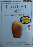 Proust was a Neuroscientist written by Jonah Lehrer performed by Dan John Miller on CD (Unabridged)