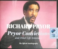 Pryor Convictions and Other Life Sentences - The Official Autobiography written by Richard Pryor performed by JD Jackson on CD (Unabridged)