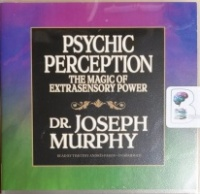 Psychic Perception - The Magic of Extrasensory Power written by Dr. Joseph Murphy performed by TImothy Andres Pabon on CD (Unabridged)
