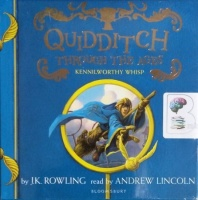 Quidditch Through the Ages - Kennilworthy Whisp written by J.K. Rowling performed by Andrew Lincoln on CD (Unabridged)