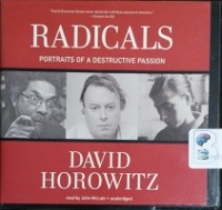 Radicals - Portraits of Destructive Passion written by David Horowitz performed by John McLain on CD (Unabridged)