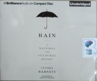 Rain - A Natural and Cultural History written by Cynthia Barnett performed by Christina Traister on Audio CD (Unabridged)