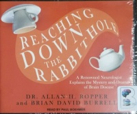 Reaching Down the Rabbit Hole written by Dr Allan H Ropper and Brian David Burrell performed by Paul Boehmer on CD (Unabridged)