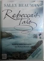 Rebecca's Tale written by Sally Beauman performed by Juliet Stevenson and Robert Powell on Cassette (Unabridged)