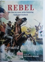 Rebel - The First Nathaniel Starbuck Novel written by Bernard Cornwell performed by Hayward Morse on Cassette (Unabridged)