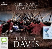 Rebels and Traitors written by Lindsay Davies performed by Sean Barrett on CD (Unabridged)