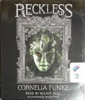 Reckless written by Cornelia Funke performed by Elliot Hill on CD (Unabridged)
