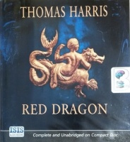 Red Dragon written by Thomas Harris performed by Peter Marinker on CD (Unabridged)