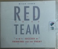 Red Team - How to Succeed by Thinking Like the Enemy written by Micah Zenko performed by Christopher Lane on CD (Unabridged)