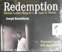 Redemption - Martin Luther King Jr.'s Last 31 Hours written by Joseph Rosenbloom performed by J.D. Jackson on CD (Unabridged)