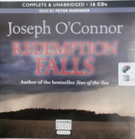 Redemption Falls written by Joseph O'Connor performed by Peter Marinker on CD (Unabridged)