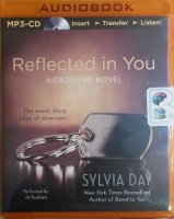 Reflected in You written by Sylvia Day performed by Jill Redfield on MP3 CD (Unabridged)