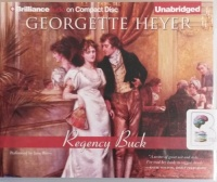 Regency Buck written by Georgette Heyer performed by June Barrie on CD (Unabridged)