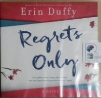 Regrets Only written by Erin Duffy performed by Nan McNamara on CD (Unabridged)