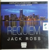 Requiem written by Jack Ross performed by Laurel Lefkow on CD (Unabridged)