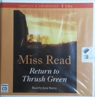 Return to Thrush Green written by Mrs Dora Saint as Miss Read performed by June Barrie on CD (Unabridged)