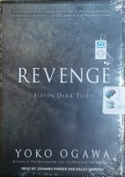 Revenge - Eleven Dark Tales written by Yoko Ogawa performed by Johanna Parker and Kaleo Griffith on MP3 CD (Unabridged)