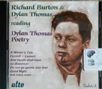 Richard Burton and Dylan Thomas Read Dylan Thomas Poetry written by Dylan Thomas performed by Richard Burton and Dylan Thomas on CD (Abridged)