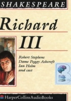 Richard III written by William Shakespeare performed by Robert Stephens, Dame Peggy Ashcroft , Jeremy Brett and Ian Holm on Cassette (Unabridged)