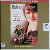 Richmal Crompton - The Woman Behind Just William written by Mary Cadogan performed by Martin Jarvis on CD (Unabridged)