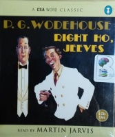 Right Ho, Jeeves written by P.G. Wodehouse performed by Martin Jarvis on CD (Abridged)