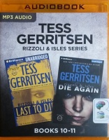 Rizzoli & Isles - Books 10 and 11 - Last to Die and Die Again written by Tess Gerritsen performed by Tanya Eby on MP3 CD (Unabridged)