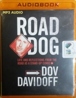 Road Dog - Life and Reflections from the Road as a Stand-Up Comic written by Dov Davidoff performed by Dov Davidoff on MP3 CD (Unabridged)