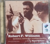 Robert F. Williams - Self-Defense, Self-Respect and Self-Determination written by Mabel Williams performed by Mabel Williams on CD (Unabridged)