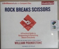 Rock Breaks Scissors written by William Poundstone performed by Joel Richards on CD (Unabridged)